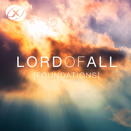 Lord Of All (Foundations) von Nexus Music