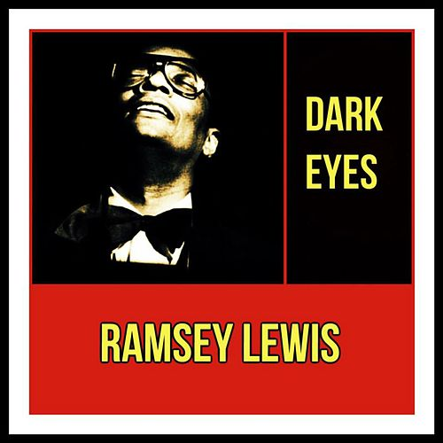 Dark Eyes by Ramsey Lewis