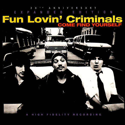 Come Find Yourself (Expanded Edition) van Fun Lovin' Criminals