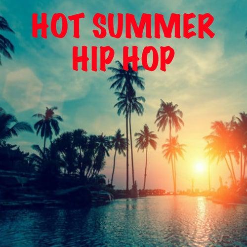 Hot Summer Hip Hop by Various Artists