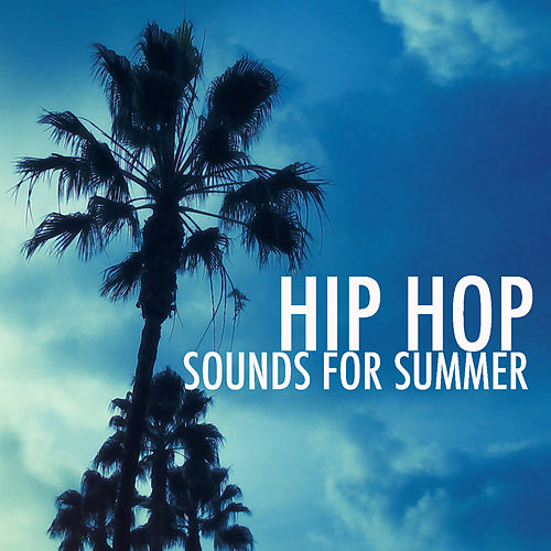 Hip Hop Sounds For Summer de Various Artists