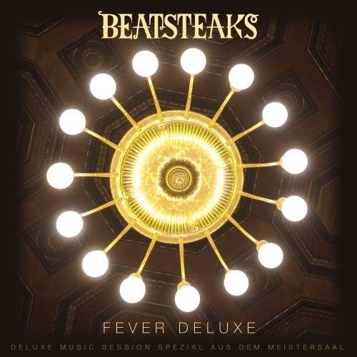FEVER DELUXE (DELUXE MUSIC SESSION Spezial aus dem Meistersaal) von Beatsteaks
