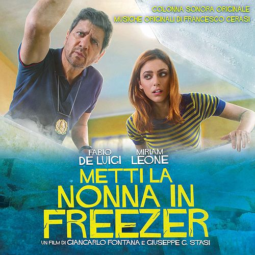 Metti la nonna in freezer (Colonna Sonora Originale di Francesco Cerasi) di Various Artists