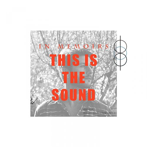 This Is the Sound by In Memoirs