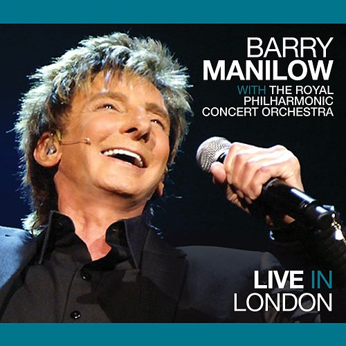 Live in London with the Royal Philharmonic Concert Orchestra de Barry Manilow
