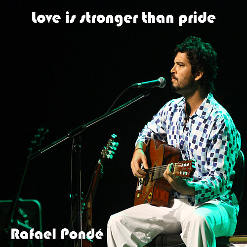 Love Is Stronger Than Pride von Rafael Ponde