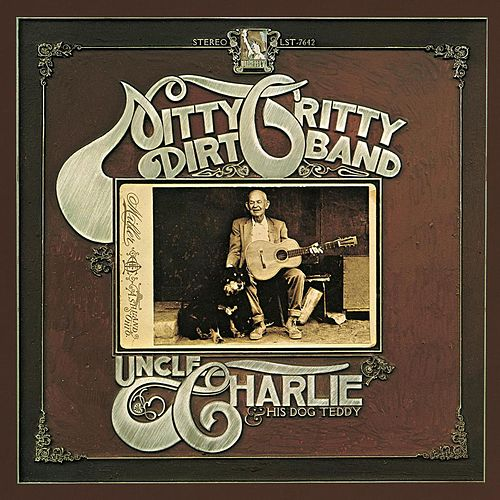 Uncle Charlie And His Dog Teddy (Remastered) von Nitty Gritty Dirt Band
