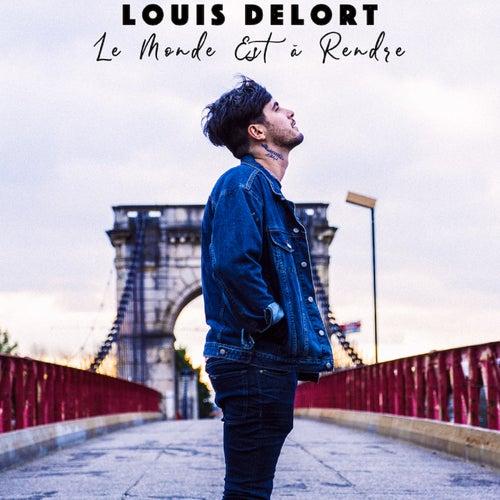 Le monde est à rendre by Louis Delort