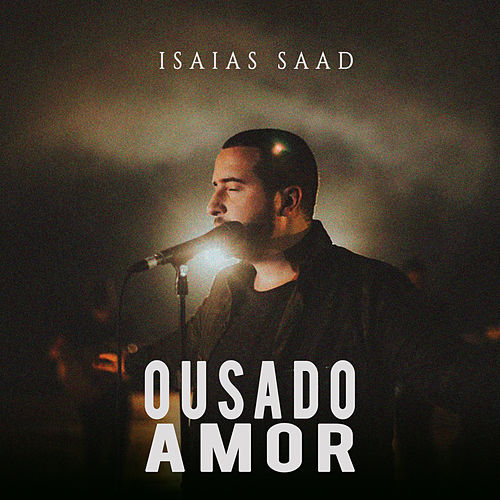 Ousado Amor by Isaias Saad