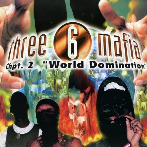 Chapter 2: World Domination de Three 6 Mafia