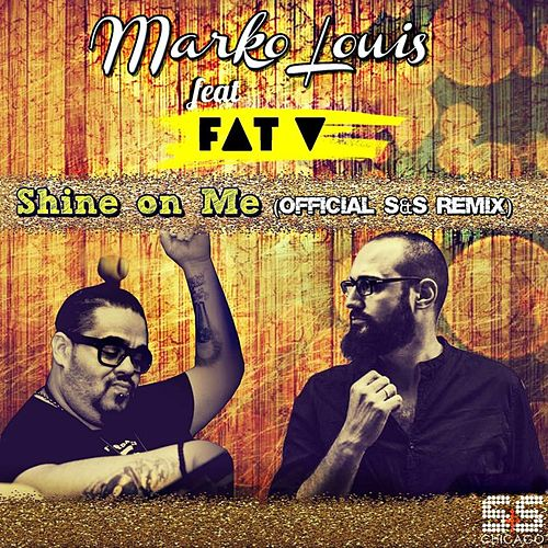 Shine On Me by Marko Louis