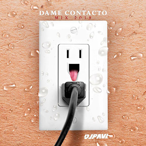 Dame Contacto Mix 2018 by DJ Paul