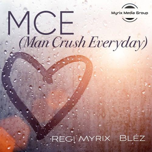 Mce(Man Crush Everyday) de Regi Myrix