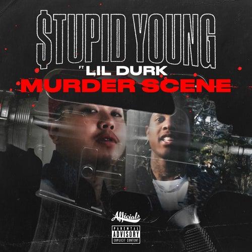 Murder Scene (feat. Lil Durk) von $tupid Young