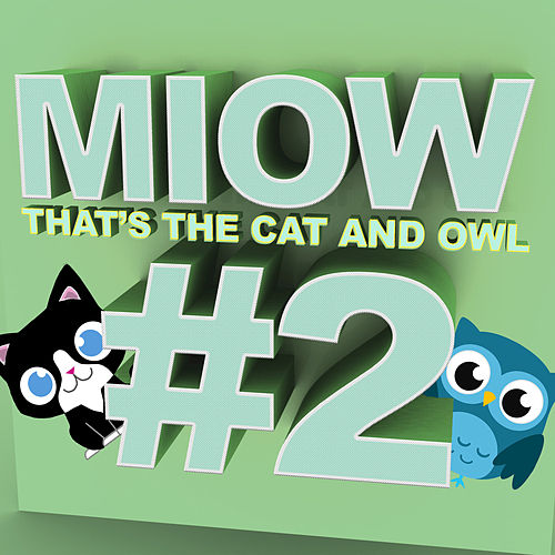 Miow - That's the Cat and Owl, Vol. 2 von The Cat and Owl