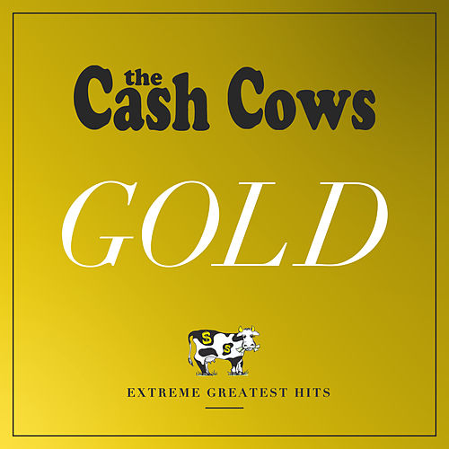 Gold: Extreme Greatest Hits von The Cash Cows