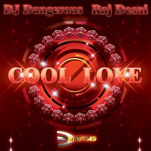 Cool Love de DJ Dangerous Raj Desai