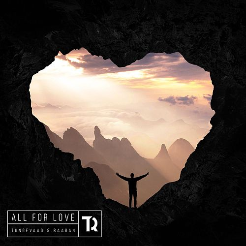 All For Love von Tungevaag & Raaban