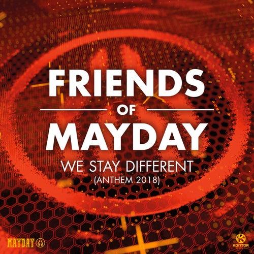 We Stay Different (2018 Anthem) von Friends Of Mayday