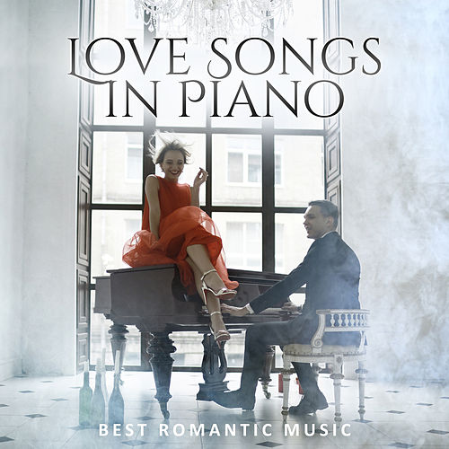 Love Songs in Piano (Best Romantic Music) de Various Artists