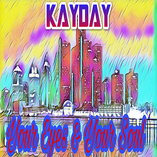 Your Eyes & Your Soul by KayDay
