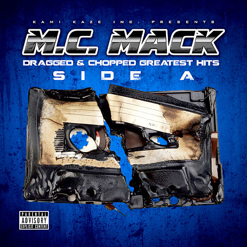 Dragged & Chopped Greatest Hits: Side A by M.C. Mack