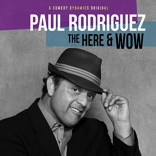 The Here & Wow by Paul Rodriguez