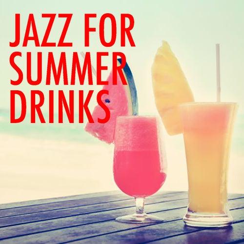 Jazz For Summer Drinks de Various Artists