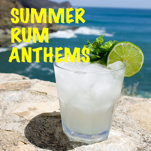 Summer Rum Anthems by Various Artists