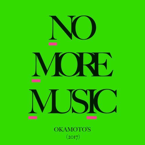 No More Music von Okamoto's