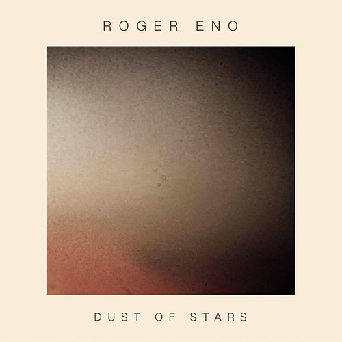 Dust Of Stars de Roger Eno