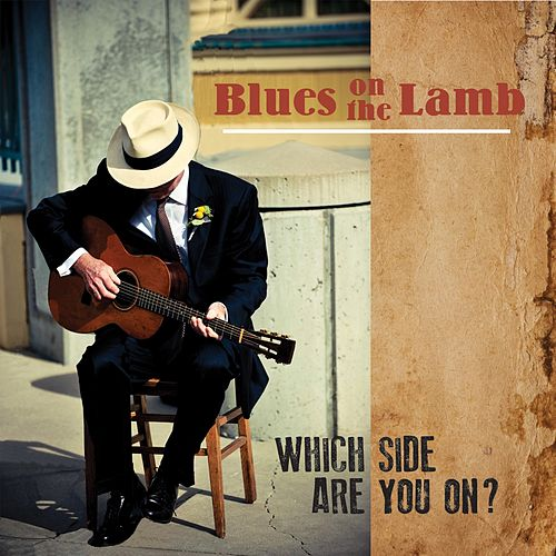 Which Side Are You On von Blues on the Lamb