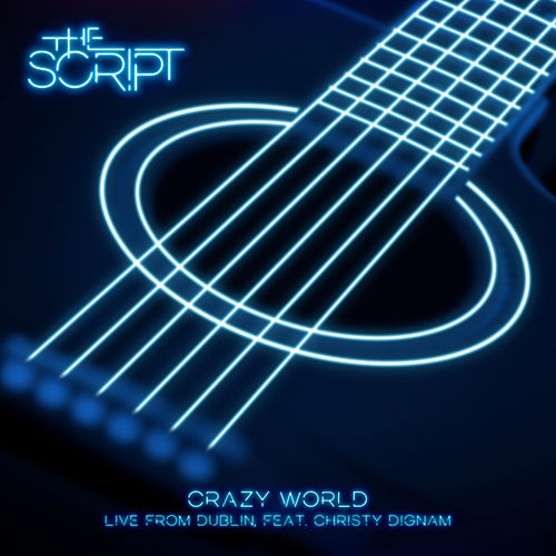 Crazy World (Live from Dublin) by The Script
