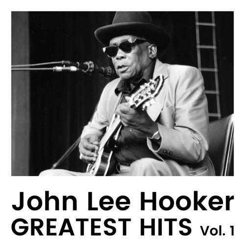 Greatest Hits Vol. 1 by John Lee Hooker