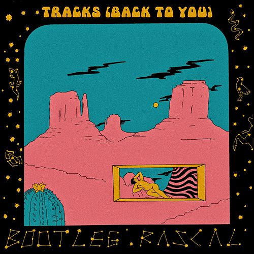 Tracks (Back To You) de Bootleg Rascal