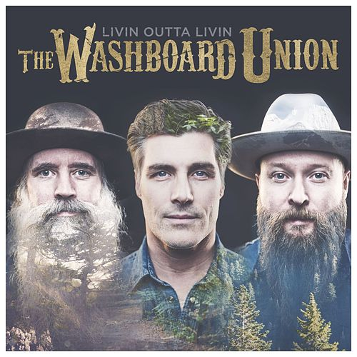 Livin Outta Livin by The Washboard Union