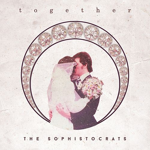 Together by The Sophistocrats
