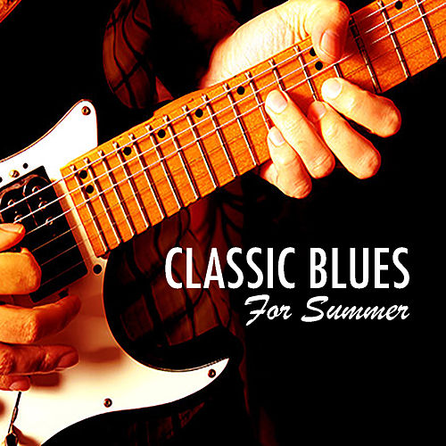 Classic Blues For Summer de Various Artists