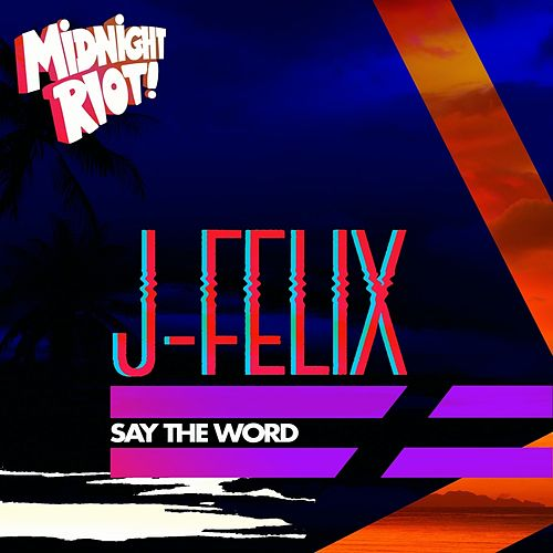 Say the Word by J-Felix