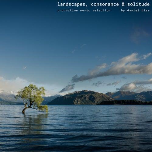 Landscapes, Consonance & Solitude by Daniel Diaz