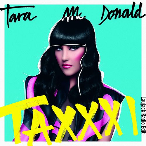 Taxxxi (Laujack Radio Edit) by Tara McDonald