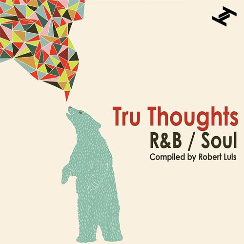 Tru Thoughts R&B / Soul (Compiled By Robert Luis) by Various Artists