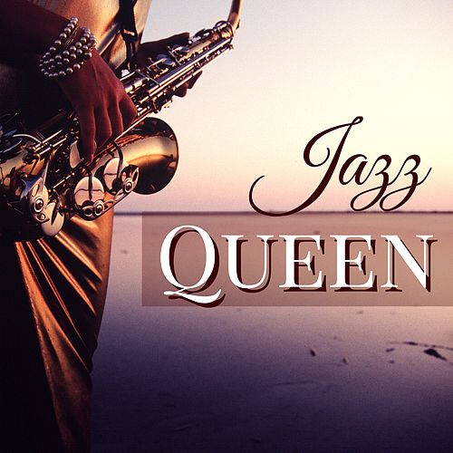 Jazz Queen - Smooth Jazz Instrumental Music for Lounge Bar and Nightlife von Bossa Nova Guitar Smooth Jazz Piano Club