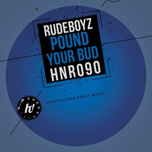 Pound Your Bud de Rude Boyz