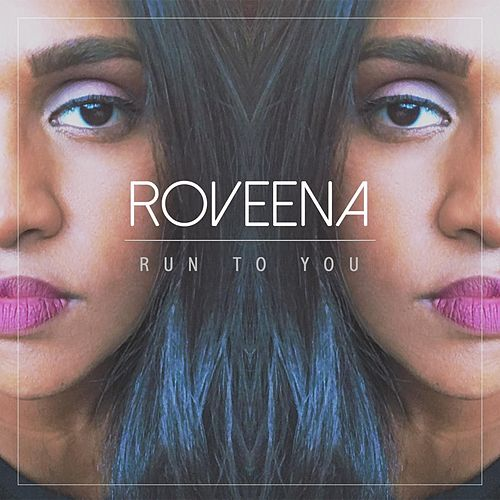 Run to You von Roveena