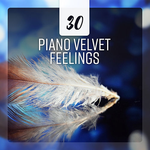 30 Piano Velvet Feelings (Date with Moon, Moody Relax, Lounge of Perfect Calm) by Piano Jazz Background Music Masters