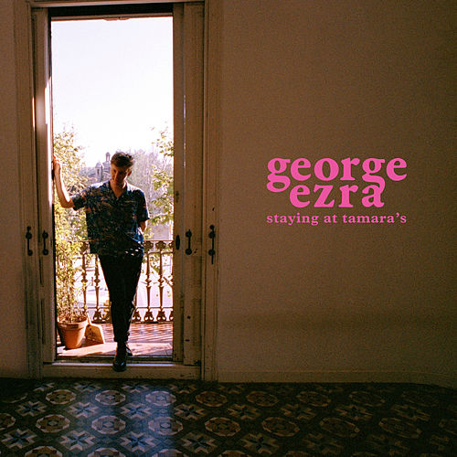 Staying at Tamara's van George Ezra