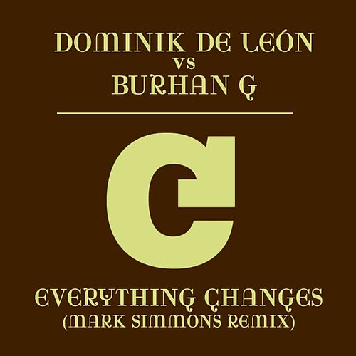 Everything Changes (Mark Simmons Remix) by Burhan G
