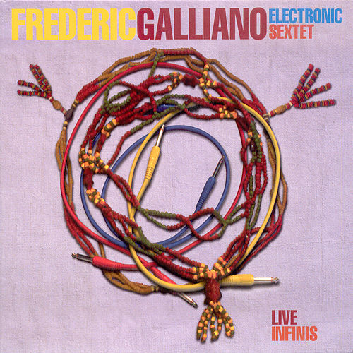Electronic Sextet-Live Infinis by Frederic Galliano