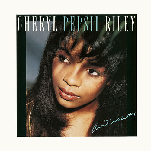 Ain't No Way von Cheryl Pepsii Riley